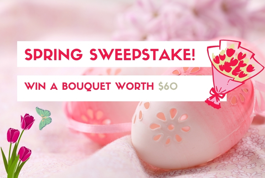 Spring Sweepstakes! Win $60 Bouquet